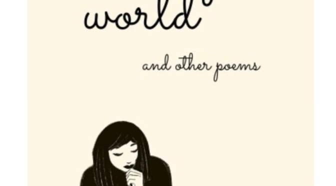 A lonely world and other poems— book review