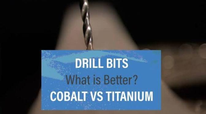 Cobalt v/s Titanium Drill Bits