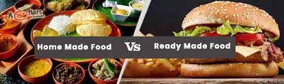 HomeMade food Vs Ready made Food - Mothers Kitchen