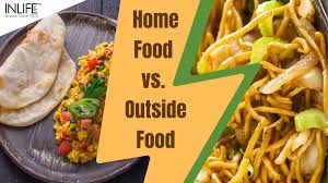 Home Food vs. Outside Food - InlifeHealthCare